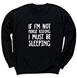 HippoWarehouse If I'm not horse riding I must be sleeping unisex jumper sweatshirt pullover