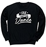HippoWarehouse All I Want to Do is Dance unisex jumper sweatshirt pullover