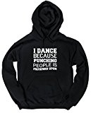 HippoWarehouse I dance because punching people is frowned upon unisex Hoodie hooded top